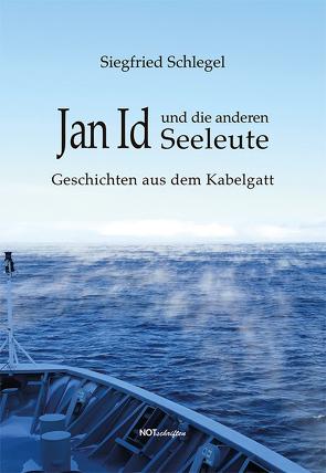 Jan Id und die anderen Seeleute von Schlegel,  Siegfried