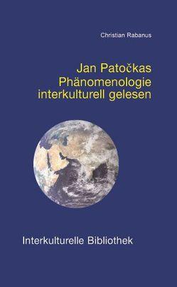 Jan Patočkas Phänomenologie interkulturell gelesen von Rabanus,  Christian