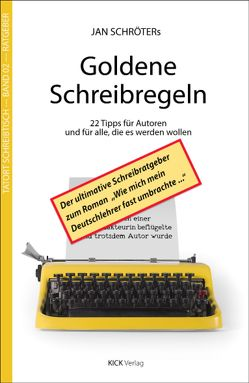 Jan Schröters Goldene Schreibregeln von Schröter,  Jan