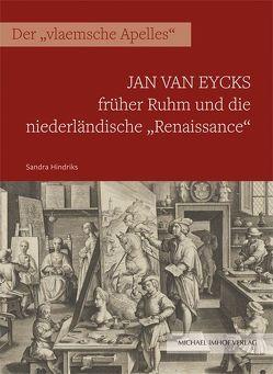 """Jan van Eycks früher Ruhm und die niederländische """"Renaissance"""" von Hindriks,  Sandra"""