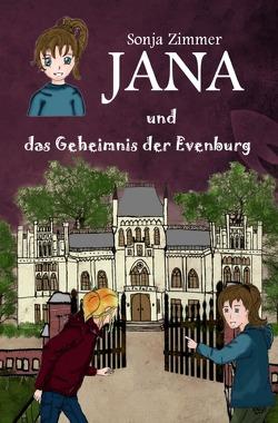 Jana / Jana und das Geheimnis der Evenburg von Zimmer,  Sonja