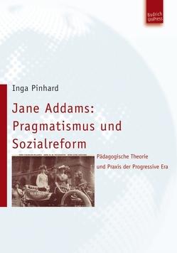 Jane Addams: Pragmatismus und Sozialreform von Pinhard,  Inga