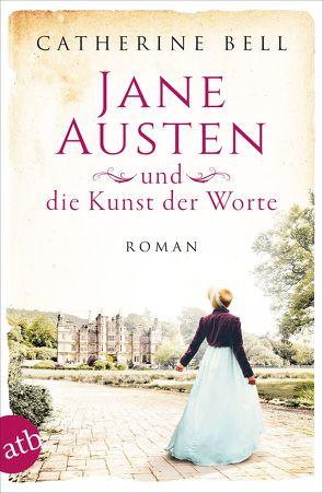 Jane Austen und die Kunst der Worte von Bell,  Catherine