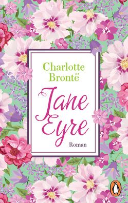 Jane Eyre von Bettinger,  Elfi, Brontë,  Charlotte, Ott,  Andrea