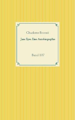Jane Eyre. Eine Autobiographie von Brontë,  Charlotte