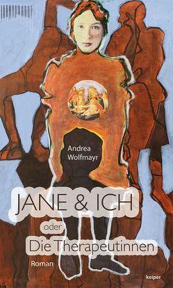 Jane & ich von Soltys,  Herbert, Wolfmayr,  Andrea