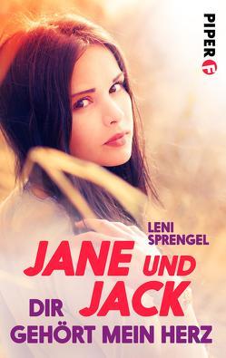 Jane und Jack – Dir gehört mein Herz von Sprengel,  Leni
