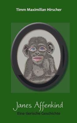 Janes Affenkind von Hirscher,  Timm Maximilian