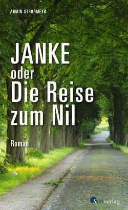 Janke oder Die Reise zum Nil von Strohmeyr,  Armin