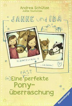 Janne und Ida. Eine (fast) perfekte Ponyüberraschung von Schütze,  Andrea, Tourlonias,  Joelle
