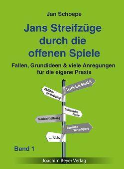 Jans Streifzüge durch die offenen Spiele Band 1 von Schoepe,  Jan
