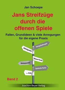 Jans Streifzüge durch die offenen Spiele Band 2 von Schoepe,  Jan