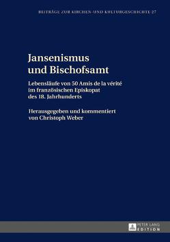 Jansenismus und Bischofsamt von Weber,  Christoph