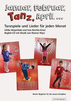 Januar, Februar, Tanz, April … von Meyerholz,  Ulrike, Reichle-Ernst,  Susi