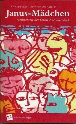 Janus-Mädchen von Ernst,  Sabine, Funke,  Falk Andreas, Krajewski,  Andreas, Micovich,  Jo, Miranowicz,  Monika, Mylonas,  Simone, Pehlmann,  Thomas, Reichmann,  Mark, Schmidt-Leuz,  Barbara, Wagner,  Alexander, Walton,  A. M. P., Werbeck,  Ursula, Zisselmar,  Helga