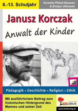 Janusz Korczak von Pölert-Klassen,  Annette, Uthmeier,  Evelyn