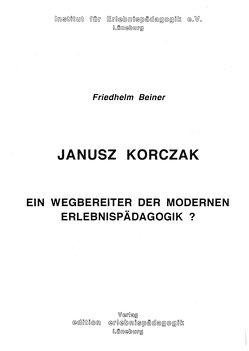 Janusz Korczak von Beiner,  Friedhelm, Ziegenspeck,  Jörg