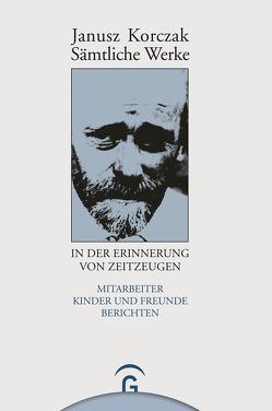 Janusz Korczak in der Erinnerung von Zeitzeugen von Beiner,  Friedhelm, Ungermann,  Silvia