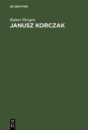 Janusz Korczak von Pörzgen,  Rainer