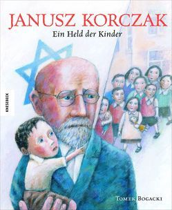 Janusz Korczak von Baqué,  Egbert, Bogacki,  Tomek