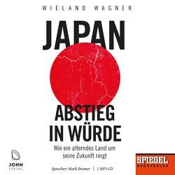 Japan – Abstieg in Würde: Wie ein alterndes Land um seine Zukunft ringt – Ein SPIEGEL-Hörbuch von Bremer,  Mark, Wagner,  Wieland