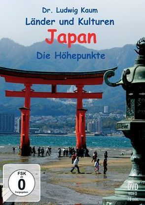 Japan – Die Höhepunkte von Kaum,  Ludwig