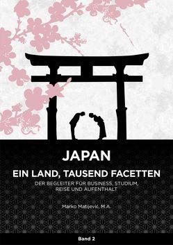 Japan – Ein Land, tausend Facetten / Band 2 von Matijevic,  Marko