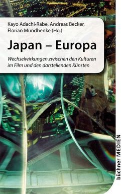 Japan – Europa von Adachi-Rabe,  Kayo, Becker,  Andreas, Mundhenke,  Florian