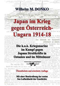 Japan im Krieg gegen Österreich-Ungarn 1914-18 von Donko,  Wilhelm