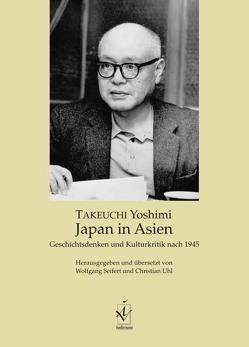 Japan in Asien von Seifert,  Wolfgang, Takeuchi,  Yoshimi, Uhl,  Christian