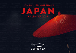 JAPAN Kalender 2019 in der EDITION JP von EDITION JP, Knipphals,  Jan Philipp