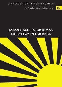 """Japan nach """"Fukushima"""". Ein System in der Krise von Gebhardt,  Lisette, Richter,  Steffi"""