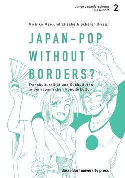Japan-Pop without borders? von Mae,  Michiko, Scherer,  Elisabeth
