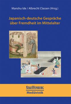 Japanisch-deutsche Gespräche über Fremdheit im Mittelalter von Classen,  Albrecht, Ide,  Manshu