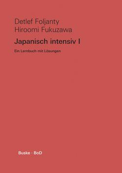 Japanisch intensiv I von Foljanty,  Detlef, Fukuzawa,  Hiroomi