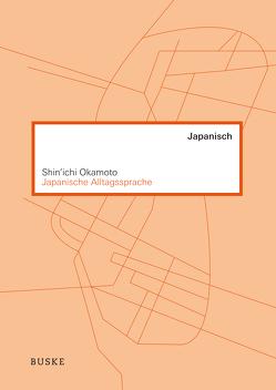 Japanische Alltagssprache von Okamoto,  Shin'ichi