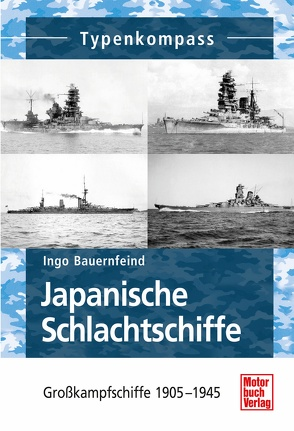 Japanische Schlachtschiffe von Bauernfeind,  Ingo