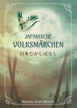 Japanische Volksmärchen von Khrewish,  Madeleine Shadia