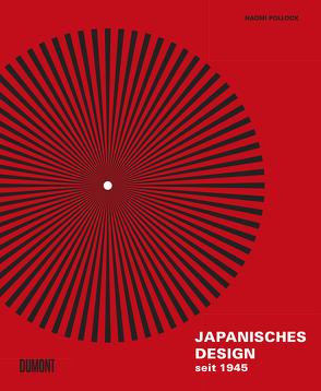 Japanisches Design seit 1945 von Goldt,  Nina, Klapper,  Annika, Pollock,  Naomi