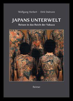 Japans Unterwelt von Dabrunz,  Dirk, Herbert,  Wolfgang