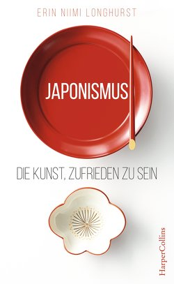 Japonismus – Die Kunst, zufrieden zu sein von Junghanns,  Nele, Niimi Longhurst,  Erin