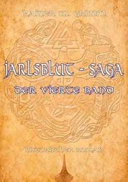 Jarlsblut – Saga von Grimm,  Rainer W.