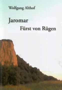 Jaromar – Fürst von Rügen von Althof,  Wolfgang