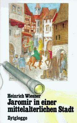 Jaromir in einer mittelalterlichen Stadt von Wiesner,  Heinrich