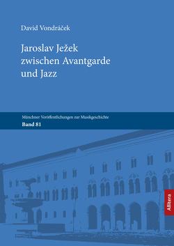 Jaroslav Ježek zwischen Avantgarde und Jazz von Vondraček,  David
