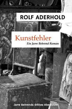 Jarre Behrend / Kunstfehler von Aderhold,  Rolf