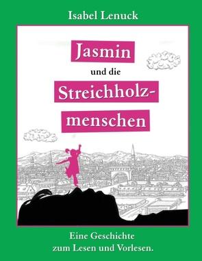 Jasmin und die Streichholzmenschen von Lenuck,  Isabel