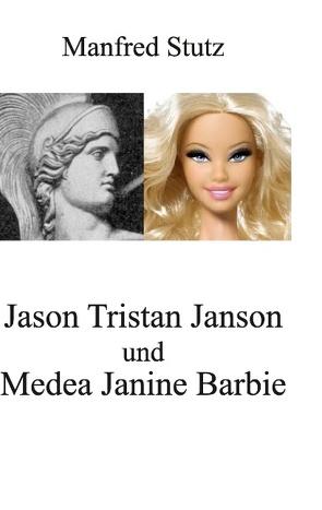 Jason Tristan Janson und Medea Janine Barbie von Stutz,  Manfred