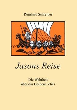 Jasons Reise von Schreiber,  Reinhard