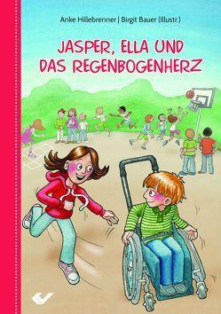 Jasper, Ella und das Regenbogenherz von Bauer,  Birgit, Hillebrenner,  Anke